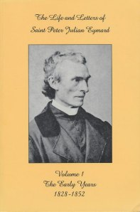 The Life and Letters of Saint Peter Julian Eymard