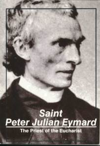 Saint Peter Julian Eymard: The Priest of the Eucharist